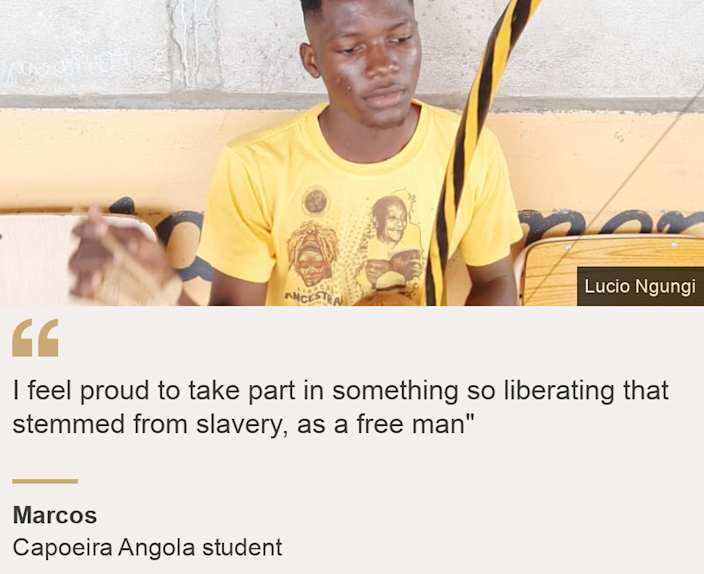"""""""I feel proud to take part in something so liberating that stemmed from slavery, as a free man"""""""", Source: Marcos, Source description: Capoeira Angola student, Image: Marcos"""