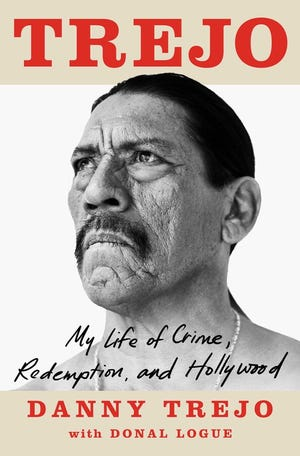 """""""Trejo: My Life of Crime, Redemption, and Hollywood,"""" by Danny Trejo and Donal Logue."""