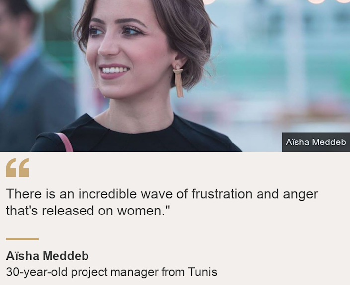 """""""There is an incredible wave of frustration and anger that's released on women."""""""", Source: Aïsha Meddeb, Source description: 30-year-old project manager from Tunis, Image: Aïsha Meddeb"""